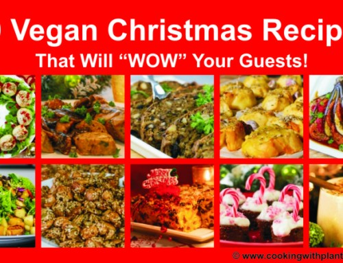 "10 Vegan Christmas Recipes That Will ""WOW"" Your Guests!"