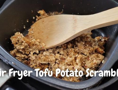 Air Fryer Tofu Potato Scramble – YUM!