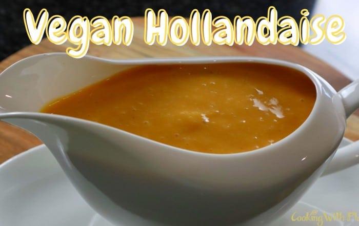 best ever vegan hollandaise sauce